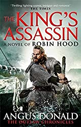 The King's Assassin (Outlaw Chronicles) by Angus Donald (2016-07-12)