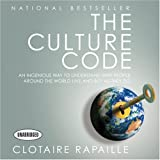 The Culture Code: An Ingenious Way to Understand Why People Around the World Live and Buy As They Do (Your Coach in a Box)