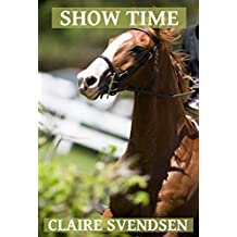 Show Time (Show Jumping Dreams ~ Book 17) (English Edition)