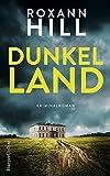 Dunkel Land von Roxann Hill