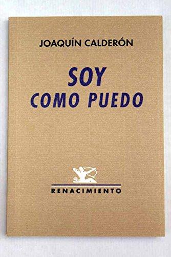 Soy como puedo (Renacimiento) por Joaquín Calderón