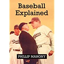 Baseball Explained (English Edition)