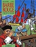 Barbe-Rouge, tome 23 - L' Or et la Gloire