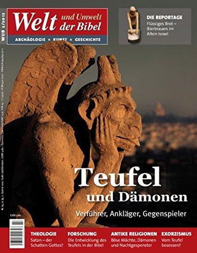 Welt und Umwelt der Bibel / Teufel und Dämonen: Verführer, Ankläger,Gegenspieler
