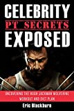 Celebrity PT Secrets Exposed – Uncovering The Hugh Jackman Wolverine Workout And Diet Plan