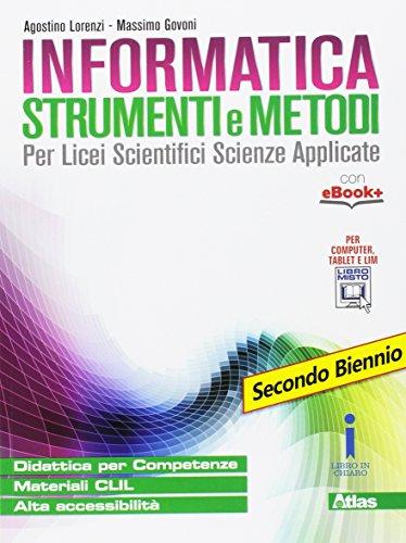 Informatica strumenti e metodi. Per il secondo biennio delle Scuole superiori. Con e-book. Con espansione online