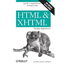 HTML & XHTML Pocket Reference: Quick, Comprehensive, Indispensible (Pocket Reference (O'Reilly)) by Jennifer Niederst Robbins (2010-01-03)