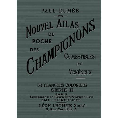 Nouvel atlas de poche des champignons comestibles et vénéneux (II)
