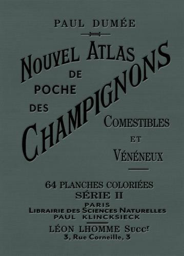 Nouvel atlas de poche des champignons comestibles et vénéneux (II) par Paul Dumee, A Bessin