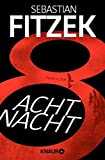 AchtNacht: Thriller - Sebastian Fitzek