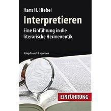Interpretieren: Eine Einführung in die literarische Hermeneutik