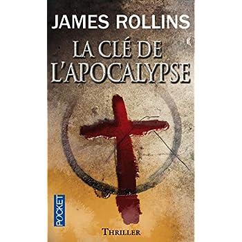 La Clé de l'Apocalypse - Une aventure de la Sigma Force