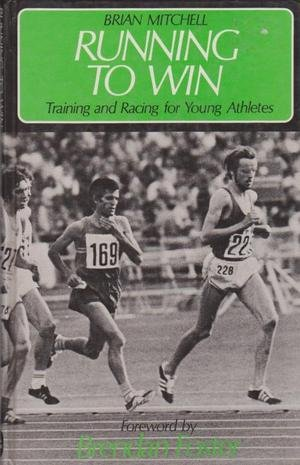 Running to Win: Training and Racing for Young Athletes por Brian Mitchell