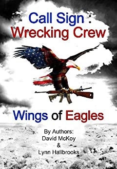 Call Sign: Wrecking Crew  Wings of Eagles (Book 2 in the Call Sign: Wrecking Crew series) (English Edition) de [McKoy, David, Hallbrooks, Lynn]