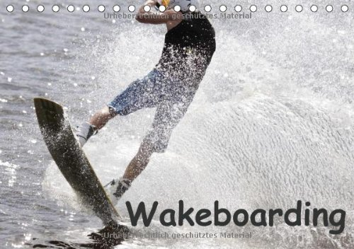 Wakeboarding / UK-Version (Table Calendar 2014 DIN A5 Landscape): Professionals doing wakeboarding: A very fast and spectacular water sport. (Table Calendar, 14 pages) Wakeboard 2014