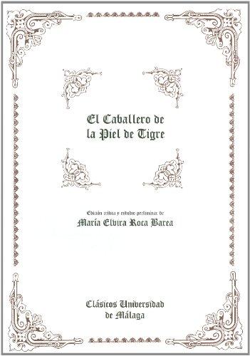El caballero de la piel de tigre (Clásicos Universidad de Málaga) por Shota Rustaveli