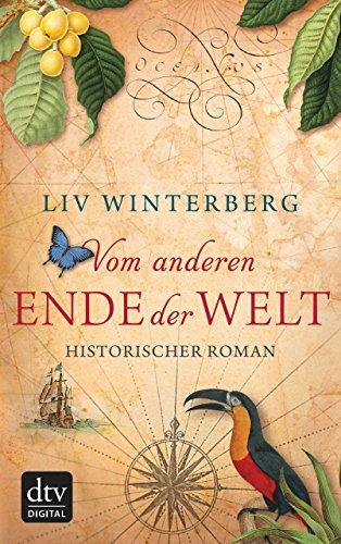 Vom anderen Ende der Welt: Historischer Roman
