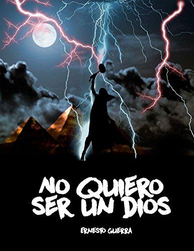 No quiero ser un dios por Ernesto Guerra