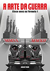 A Arte da guerra – Cinco anos na Fórmula 1 (Portuguese Edition)