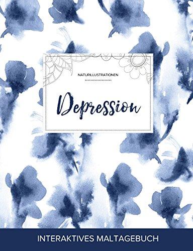 Maltagebuch Fur Erwachsene: Depression (Naturillustrationen, Blaue Orchidee)