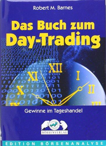 Das Buch zum Day-Trading . Gewinne im Tageshandel