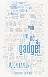You Are Not a Gadget: A Manifesto by Jaron Lanier (2011-02-08)