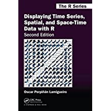 Displaying Time Series, Spatial, and Space-time Data With R (Chapman & Hall/Crc the R)