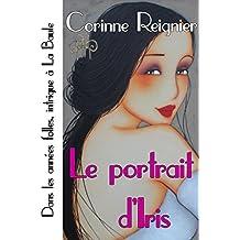 Le portrait d'Iris (French Edition)