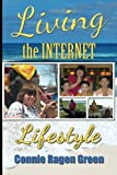 Telecharger Livres Living The Internet Lifestyle Quit Your Job Become an Entrepreneur and Live Your Ideal Life by Connie Ragen Green 2013 06 21 (PDF,EPUB,MOBI) gratuits en Francaise