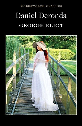 [Daniel Deronda] (By (author) George Eliot , Introduction and notes by Carole Jones , Series edited by Dr. Keith Carabine) [published: August, 2011]