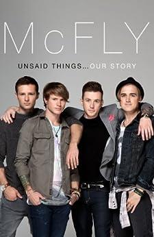McFly - Unsaid Things...Our Story par [Fletcher, Tom, Jones, Danny,Judd, Harry,Poynter, Dougie]