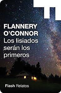 Los lisiados serán los primeros par Flannery O`Connor