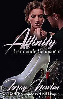 Affinity - brennende Sehnsucht: Romantischer Thriller