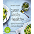 Easy Tasty Healthy: All recipes free from gluten, dairy, sugar, soya, eggs and yeast