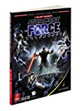 Star Wars: The Force Unleashed: For Xbox 360 & PlayStation 3/For the Wii: Prima's Official Game Guide (Prima Official Game Guides)