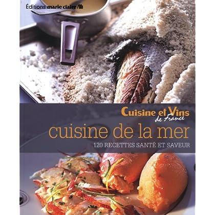 Cuisine de la mer : 120 recettes santé et saveur