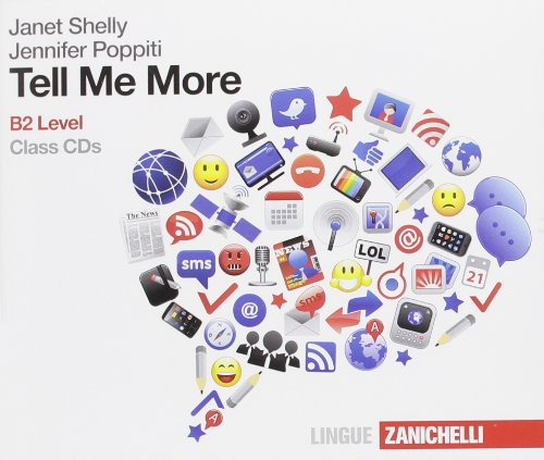 Tell Me More. B2 Level. Per le Scuole superiori. 4 CD Audio