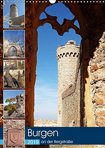 Burgen an der Bergstraße (Wandkalender 2019 DIN A3 hoch): Burgen sind das Symbol von Macht und Stärke alter Zeiten und haben auch heute nichts von ... (Monatskalender, 14 Seiten ) (CALVENDO Orte)
