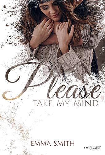 Please, take my mind (Please-Reihe 1) von [Smith, Emma]