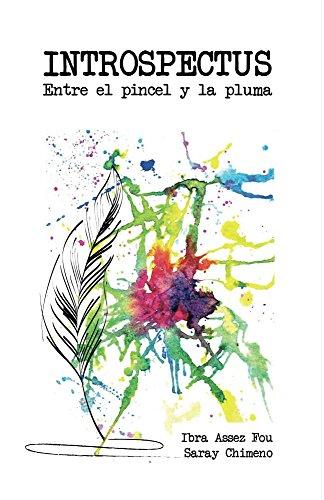 Introspectus: Entre el pincel y la pluma por Ibra Assez Fou