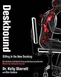 Deskbound : Standing Up to a Sitting World