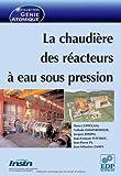 La chaudière des réacteurs à eau sous pression