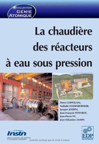 La chaudière des réacteurs à eau sous pression par Pierre Coppolani, Nathalie Hassenboehler, Jacques Joseph, Jean-François Petetrot, Collectif