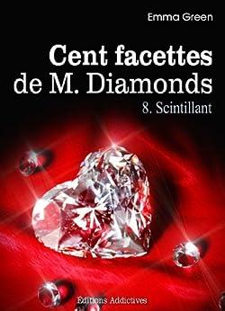 Les 100 Facettes de Mr. Diamonds - Volume 8 : Scintillant par [Green, Emma]