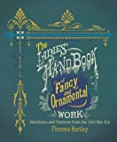 The Ladies' Hand Book of Fancy and Ornamental Work: Directions and Patterns from the Civil War Era (Dover Books on Knitting and Crochet)