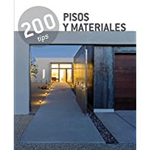 Pisos y Materiales / Floors and Materials: 200 Tips