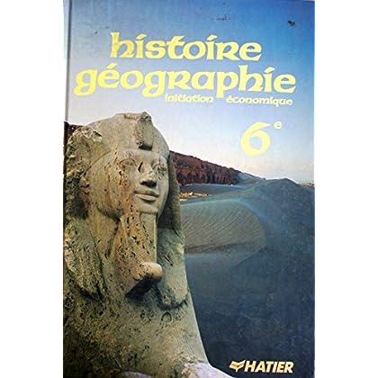 Histoire, géographie, initiation économique. 6e. Clesses de sixième. Editions Hatier. 1986. (Histoire, Géographie, Economie, Manuel scolaire secondaire)