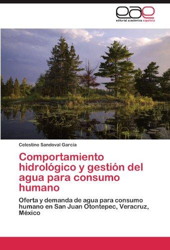 Comportamiento Hidrologico y Gestion del Agua Para Consumo Humano por Celestino Sandoval Garc a.