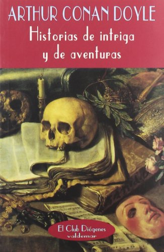 Historias de intriga y aventuras (El Club Diógenes) por Arthur Conan Doyle