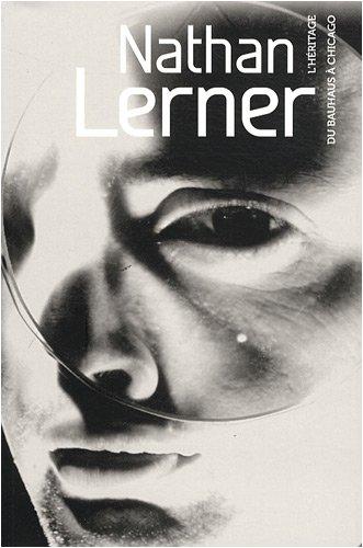 Nathan Lerner: L'héritage du Bauhaus à Chicago